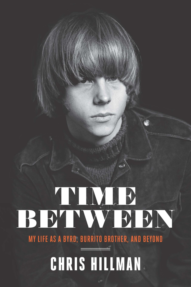 [PDF] [EPUB] Time Between: My Life as a Byrd, Burrito Brother, and Beyond Download by Chris  Hillman