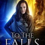[PDF] [EPUB] To The Falls (The Falls Trilogy #1) Download