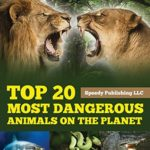 [PDF] [EPUB] Top 20 Most Dangerous Animals On The Planet Download