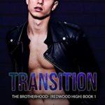 [PDF] [EPUB] Transition: A Dark High School Romance The Brotherhood (Redwood High, #1) Download