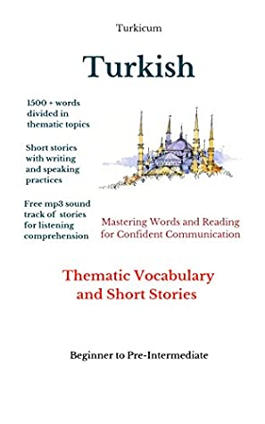 [PDF] [EPUB] Turkish: Thematic Vocabulary and Short Stories Download by Elvin Allazov