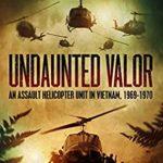 [PDF] [EPUB] Undaunted Valor: An Assault Helicopter Unit in Vietnam (Undaunted Valor #1) Download