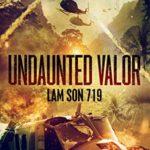 [PDF] [EPUB] Undaunted Valor: Lam Son 719 (Undaunted Valor #3) Download