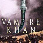 [PDF] [EPUB] Vampire Khan (The Immortal Knight Chronicles #3) Download
