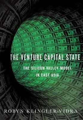 [PDF] [EPUB] Venture Capital State: The Silicon Valley Model in East Asia Download by Robyn Klingler-Vidra