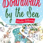 [PDF] [EPUB] Winter Whimsy: Escape this Christmas to the Boardwalk by the Sea Download