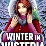 [PDF] [EPUB] Winter in Wisteria (Wisteria Witches #12) Download