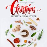 [PDF] [EPUB] Christmas Authentic Indian Recipes: Handpicked Recipes most loved by Brits and Americans Download