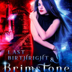 [PDF] [EPUB] Last Birthright and Brimstone (Legacy of Sin, #5) Download