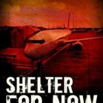 [PDF] [EPUB] Shelter for Now (The Infected Dead #5) Download
