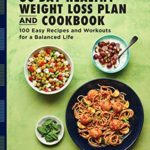[PDF] [EPUB] The 30-Day Healthy Weight Loss Plan and Cookbook: 100 Easy Recipes and Workouts for a Balanced Life Download
