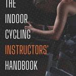 [PDF] [EPUB] The Indoor Cycling Instructor Handbook Download