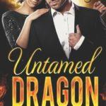 [PDF] [EPUB] Untamed Dragon (The Feisty Dragons #1) Download