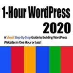 [PDF] [EPUB] 1-Hour WordPress 2020: A visual step-by-step guide to building WordPress websites in one hour or less! Download