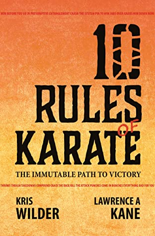 [PDF] [EPUB] 10 Rules of Karate: The Immutable Path to Victory Download by Kris Wilder