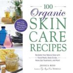 [PDF] [EPUB] 100 Organic Skincare Recipes: Make Your Own Fresh and Fabulous Organic Beauty Products Download