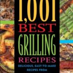 [PDF] [EPUB] 1,001 Best Grilling Recipes: Delicious, Easy-to-Make Recipes from Around the World Download