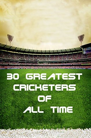 [PDF] [EPUB] 30 greatest cricketers of all time Download by Sports