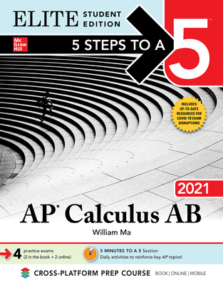 [PDF] [EPUB] 5 Steps to a 5: AP Calculus AB 2021 Elite Student Edition Download by William Ma