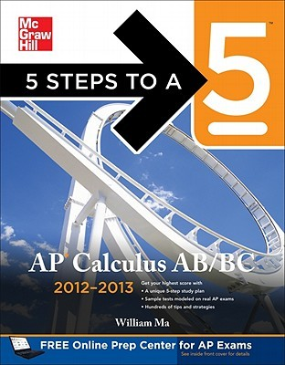 [PDF] [EPUB] 5 Steps to a 5 AP Calculus AB and BC, 2012-2013 Edition (5 Steps to a 5 on the Advanced Placement Examinations) Download by William Ma