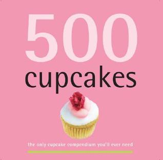 [PDF] [EPUB] 500 Cupcakes: The Only Cupcake Compendium You'll Ever Need (500 Series Cookbooks) Download by Fergal Connolly
