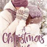 [PDF] [EPUB] A Christmas Wish (Forever Safe Christmas II Book 14) Download