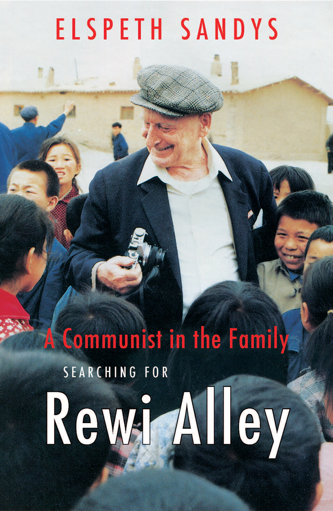 [PDF] [EPUB] A Communist in the Family: Searching for Rewi Alley Download by Elspeth Sandys