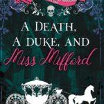 [PDF] [EPUB] A Death, A Duke, And Miss Mifford Download