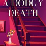 [PDF] [EPUB] A Dodgy Death: Kat McCoy Lake Country Cozy Mystery Series, Book 1 Download
