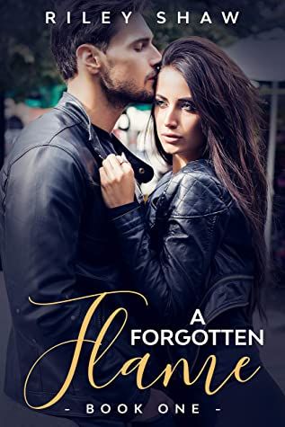 [PDF] [EPUB] A Forgotten Flame: Book One Download by Riley Shaw