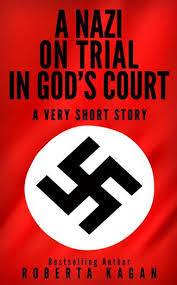 [PDF] [EPUB] A Nazi On Trial In God's Court Download by Roberta Kagan