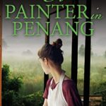 [PDF] [EPUB] A Painter in Penang: A gripping story of the Malayan Emergency (Penang series Book 3) Download