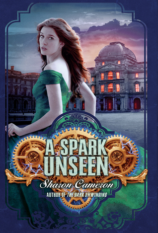 [PDF] [EPUB] A Spark Unseen (The Dark Unwinding, #2) Download by Sharon Cameron