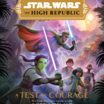 [PDF] [EPUB] A Test of Courage (Star Wars: The High Republic) Download