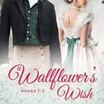[PDF] [EPUB] A Wallflower's Wish Boxed Set: Three Regency Romances Download