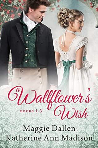 [PDF] [EPUB] A Wallflower's Wish Boxed Set: Three Regency Romances Download by Maggie Dallen