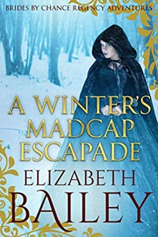 [PDF] [EPUB] A Winter's Madcap Escapade (Brides By Chance Regency Adventures Book 4) Download by Elizabeth Bailey