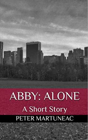 [PDF] [EPUB] Abby: Alone Download by Peter Martuneac