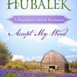 [PDF] [EPUB] Accept My Word (Rancher's Word, #1) Download