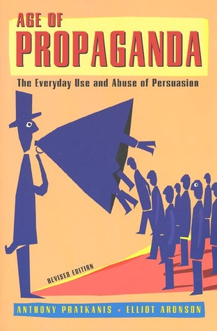 [PDF] [EPUB] Age of Propaganda: The Everyday Use and Abuse of Persuasion Download by Anthony R. Pratkanis
