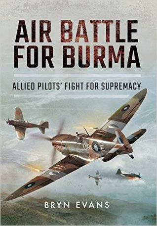 [PDF] [EPUB] Air Battle for Burma: Allied Pilots' Fight for Supremacy Download by Bryn Evans
