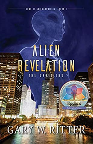 [PDF] [EPUB] Alien Revelation: The Unveiling (Sons of God Chronicles Book 1) Download by Gary W. Ritter