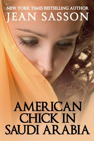 [PDF] [EPUB] American Chick in Saudi Arabia Download by Jean Sasson