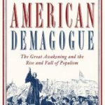 [PDF] [EPUB] American Demagogue: The Great Awakening and the Rise and Fall of Populism Download