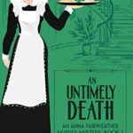 [PDF] [EPUB] An Untimely Death (An Anna Fairweather Murder Mystery Book 1) Download