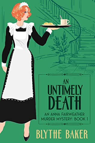 [PDF] [EPUB] An Untimely Death (An Anna Fairweather Murder Mystery Book 1) Download by Blythe Baker