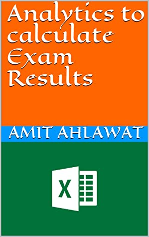[PDF] [EPUB] Analytics to calculate Exam Results Download by Amit Ahlawat