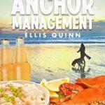 [PDF] [EPUB] Anchor Management: A Crab Feast Cozy Mystery (The Crab Feast Cozy Mysteries Book 2) Download