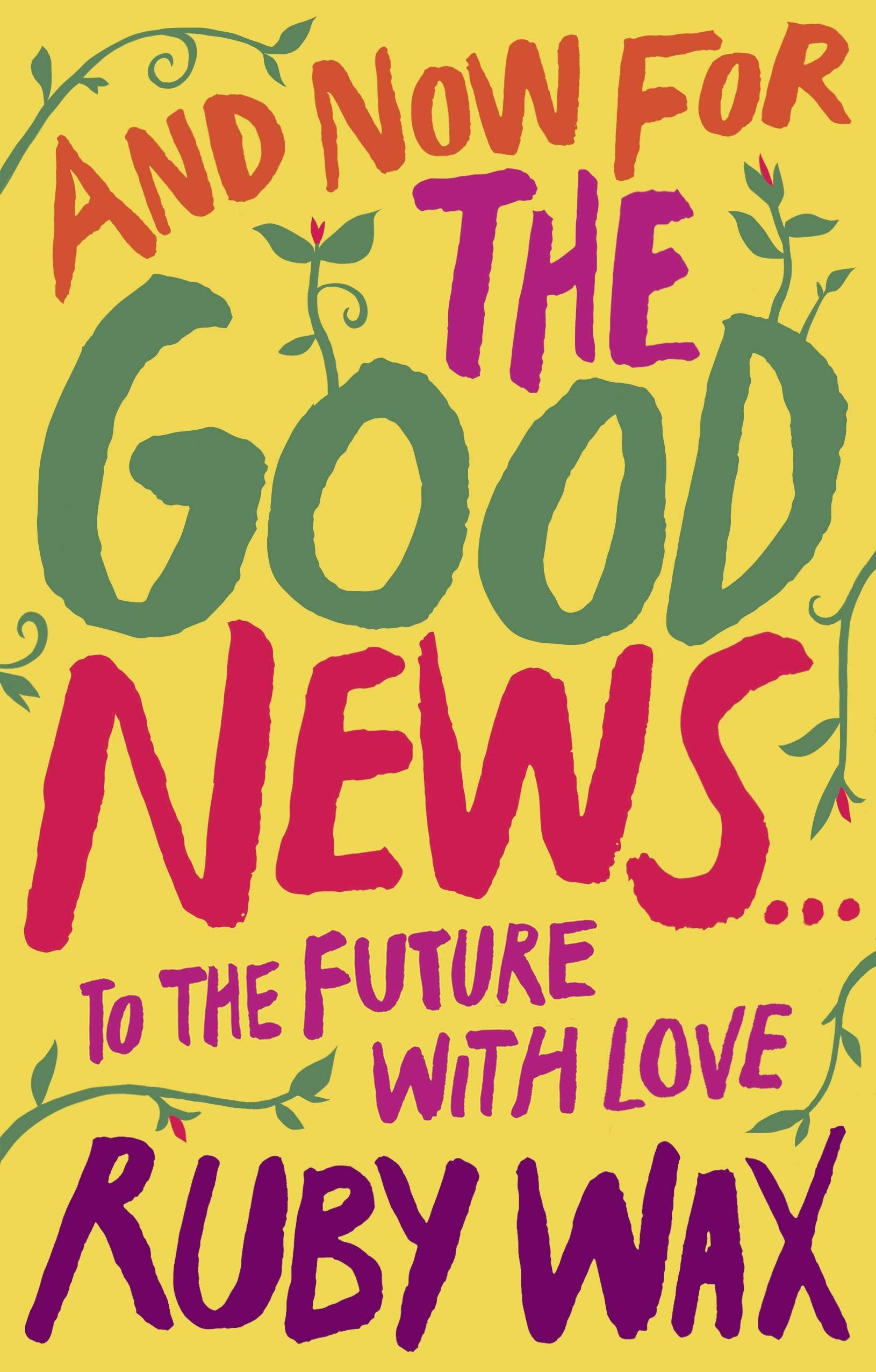 [PDF] [EPUB] And Now For The Good News...: The much-needed tonic for our frazzled world Download by Ruby Wax