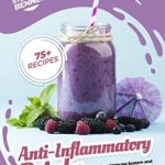 [PDF] [EPUB] Anti-Inflammatory Drinks: Heal Your Immune System and Fight Inflammation with These 75 Smoothies, Teas, Juices, and Much More! (Anti-Inflammatory Diet Cookbooks) Download